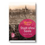 Stadt ohne Seele - Wien 1938