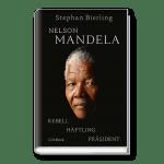 Nelson Mandela.  Rebell, Häftling, Präsident