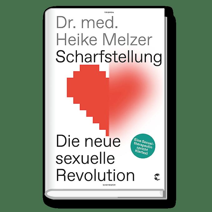Scharfstellung – Die neue sexuelle Revolution
