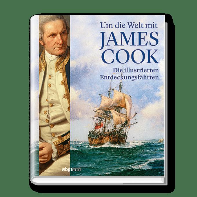 Um die Welt mit James Cook. Die illustrierten Entdeckungsfahrten