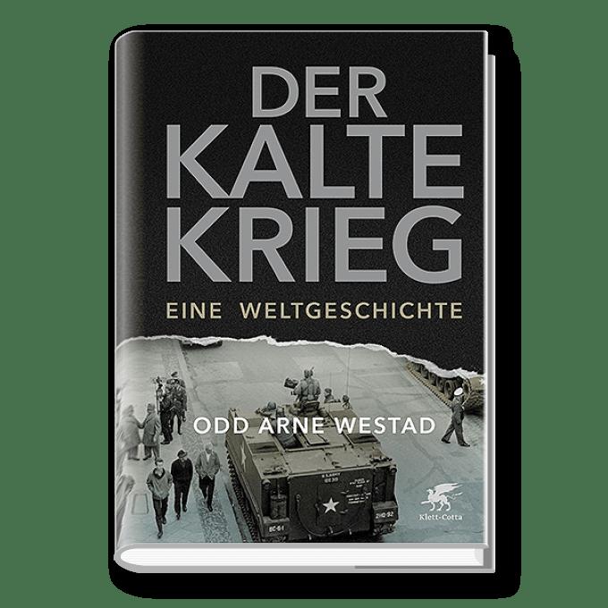 Der Kalte Krieg – Eine Weltgeschichte