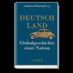Deutschland - Globalgeschichte einer Nation