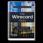 Die Wirecard Story - Die Geschichte einer Milliarden-Lüge
